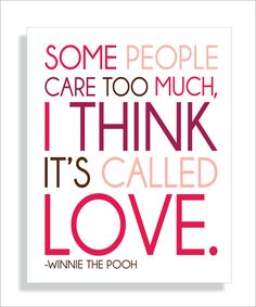 Pooh Bear Quote About Love Art Print-8x10 Typography Valentines Day. $12.00, via Etsy.