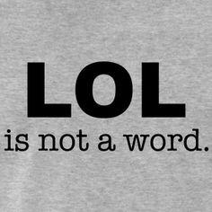 LOL is not a word t-shirt #t-shirt #t-shirts #tshirt #tshirts #giftidea #giftideas #giftsidea #giftsideas