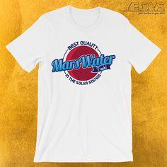 Marswater Best Quality In The Solar System T-Shirt  ---  Lake On Mars Novelty: This Liquid Water Discovery Men Women Kids T-Shirt would make an incredible gift for Science, Exploration & Mars Colonization fans. Amazing Marswater Best Quality In The Solar System Tee Shirt with Original Planet Mars Water Company Logo design. Act now & get your new favorite Lake On Mars shirt or gift it to family & friends. What began so many years ago is now confirmed: There's liquid water on Mars