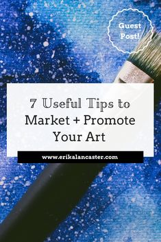 7 Useful Tips to Market and Promote Your Art- Business Advice for Artists Getting Started with Selling St P, Marketing Tactics, Business Inspiration, Business Advice, Selling Art, Learn To Draw, Art Tips, Craft Tutorials, Sell Your Art