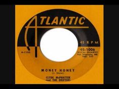 """Money Honey"" by Clyde McPhatter and the Drifters  (1953)."