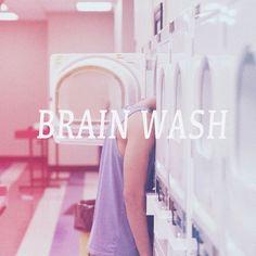 i need a brain wash