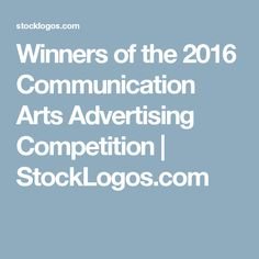 Winners of the 2016 Communication Arts Advertising Competition | StockLogos.com