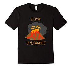 Amazon.com: I Love Volcanoes T-Shirt, Volcano Lover Geology Shirt: Clothing