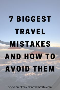 7 Biggest Travel Mistakes and How to Avoid Them - Muckersie's Movements Travel Reviews, Travel Articles, Travel Advice, Travel Guides, Travel Tips, Travel Hacks, Travel Photos, Travel Destinations, Travel Couple