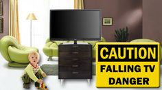 Make sure your TV is properly anchored to prevent harm to your children!