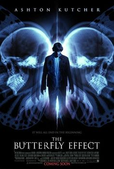 The Butterfly Effect. This movie is really great.