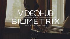 Biometrix feat Charli Brix   Hush (VideoHUB)