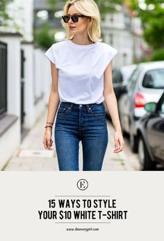 15 Ways to Style Your $10 White T-Shirt #theeverygirl