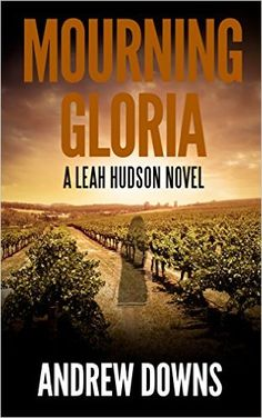 Mourning Gloria: A Leah Hudson Thriller - Kindle edition by Andrew Downs. Mystery, Thriller & Suspense Kindle eBooks @ Amazon.com.