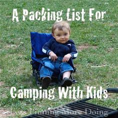 Packing list for camping with kids....GOOD IDEA about packing different tubes (bins) kitchen, kids activities, etc.
