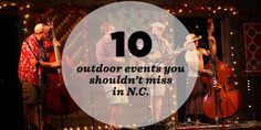 10 Outdoor Events You Shouldn't Miss In NC