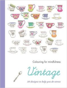 Vintage 50 Designs To Help You De Stress Colouring For Mindfulness