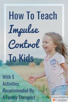 Control Activities For Kids: Teaching The Basics Help your kid develop with these 5 impulse control activities!Help your kid develop with these 5 impulse control activities! Coping Skills, Social Skills, Social Work, Life Skills, Parenting Advice, Kids And Parenting, Parenting Classes, Parenting Styles, Foster Parenting