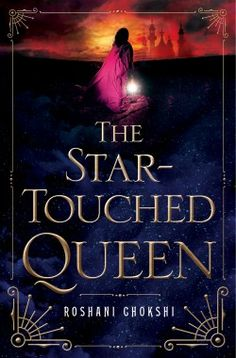 the star-touched queen roshani chokshi book review