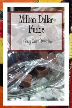 Crazy Quilt Mama in the Kitchen: Million Dollar Fudge - Crazy Quilt Mama
