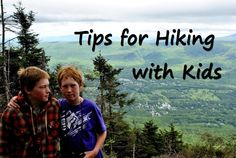 Tips for Hiking with Kids. Get outdoors! These tips will help you have a great time hiking with kids.