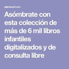 Asómbrate con esta colección de más de 6 mil libros infantiles digitalizados y de consulta libre