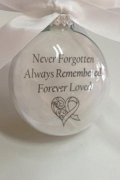 """In Memory Ornament """"Never Forgotten Always Remembered Forever Loved"""" Custom Memorial Remembrance Feather Filled Ornament Ball Cancer Ribbon - dekoration Memorial Ornaments, Memorial Gifts, Diy Christmas Ornaments, Christmas Balls, Christmas Projects, Holiday Crafts, Christmas Decorations, Memorial Ideas, Memorial Quotes"""