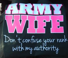 Best army wife shirt ever! I need this shirt!