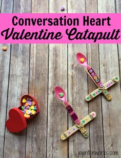 Conversation Heart Catapult for Valentine's Day - Joy in the Works