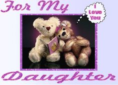 Glitter Graphics Daughters | Glitter Text » Love » For My Daughter, I Love You Be...