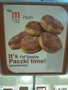 In Hamtramck, Michigan, an enclave of Detroit, there is an annual Pączki Day (Shrove Tuesday) Parade, which has gained a devoted following. In the Metro Detroit area, it is so widespread throughout the region that many bakeries have line-ups for pączki on Pączki Day.