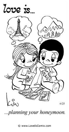 El amor es ... planeando su luna de miel.