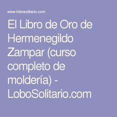 El Libro de Oro de Hermenegildo Zampar (curso completo de moldería) - LoboSolitario.com