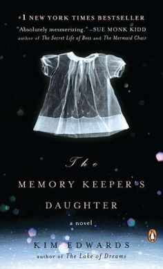The Memory Keeper's Daughter: A Novel by Kim Edwards, http://www.amazon.com/dp/0143037145/ref=cm_sw_r_pi_dp_4hR3tb0KH5TWM