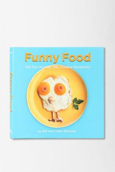 Funny Food By Bill & Claire Wurtzel