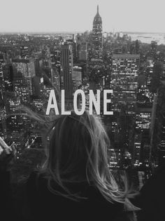 Alone .