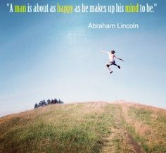 Your Happiness Is Up to You - Lincoln Daily Management