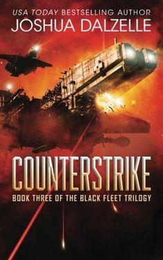 Counterstrike: Black Fleet Trilogy, Book - Counterstrike: Black Fleet Trilogy, Book 3 (Volume 3) by Joshua Dalzelle Captain Ja...  #FirstContact #JoshuaDalzelle