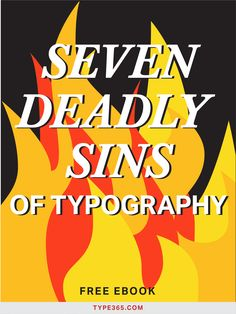 Developing an interest in typography can be a dangerous endeavor for a graphic designer. There's so much to learn, you could spend your entire life dedicated to it. Get a taste and learn the necessary basics in this quick and easy-to-read ebook.  Learn more and download 7 Deadly Sins of Typography.