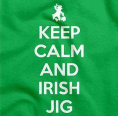 Keep Calm and Irish Jig T-Shirt: It's St. Patrick's Day, so grab a beer, keep calm, and do the Irish Jig! #stpats #AATC