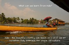 Find out what we can still learn from India here! Cultural Diversity, Travel Around, Boat, India, Culture, Let It Be, Teaching, Canning, Country