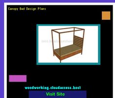 Canopy Bed Design Plans 081709 - Woodworking Plans and Projects!