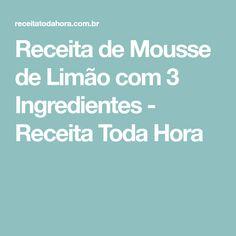 Receita de Mousse de Limão com 3 Ingredientes - Receita Toda Hora
