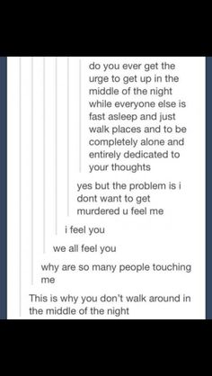 tumblr post walking around at night. I wish I could go on midnight runs when I feel like it but the threat of murder is real yo