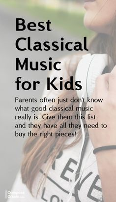 Best Classical Music for Kids - A great resource for piano parents | composecreate.com