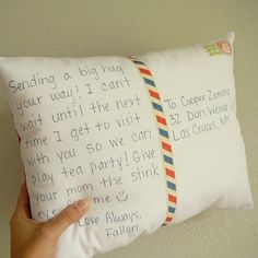 Postcard Pillow. the closest way to send a hug that I've ever seen. For grandpa.  Make a pillowcase with kids art and match size to ikea pillow forms, so he can go buy form after we mail him pillow case.