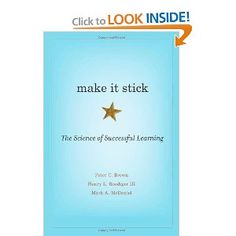 Make It Stick: The Science of Successful Learning: Peter C. Brown, Henry L. Roediger III, Mark A. McDaniel: 9780674729018: Amazon.com: Books...