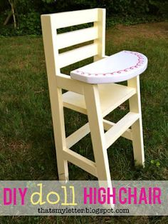 """That's My Letter: """"H"""" is for High Chair diy doll high chair with movable tray (Projects To Try Christmas) Diy Outdoor Toys, Outdoor Toys For Kids, Diy For Kids, Cute Desk Chair, Diy Chair, Doll Furniture, Furniture Plans, Kids Furniture, Furniture Making"""