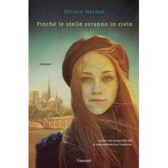 Finché le stelle saranno in cielo ebook by Kristin Harmel - Rakuten Kobo I Love Books, Books To Read, My Books, This Book, Ghostwriter, Book Wall, Book Corners, Thing 1, Fiction Books