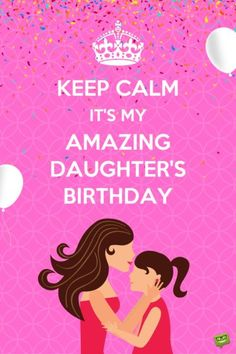 Afbeeldingsresultaat voor keep calm it's your birthday afbeeldingen Happy Birthday Mom From Daughter, Birthday Message For Daughter, Happy 15th Birthday, Happy Birthday Celebration, Card Birthday, Birthday Bash, Birthday Cakes, Birthday Wishes Quotes, Happy Birthday Messages