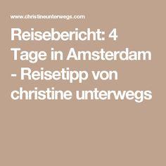 Reisebericht: 4 Tage in Amsterdam - Reisetipp von christine unterwegs