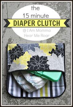 My diaper bag is so boring. Pinner: 15 Minute Diaper Clutch