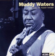 They Call Me Muddy Waters. 1970. Would have been 101 today.