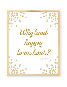 Cheers! Why Limit Happy To An Hour Print by prettychicsf